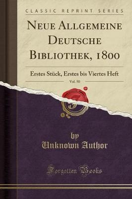 Neue Allgemeine Deutsche Bibliothek, 1800, Vol. 50