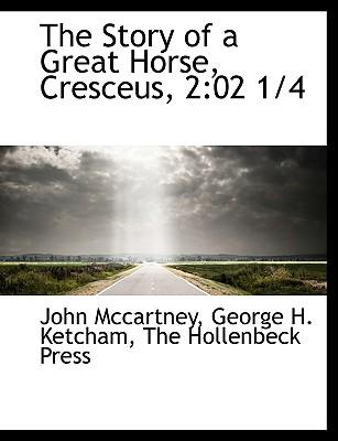The Story of a Great Horse, Cresceus, 2