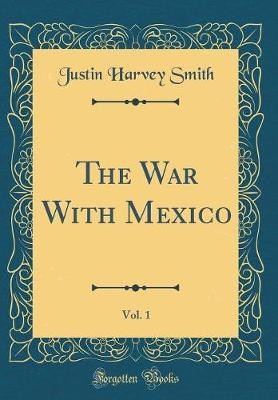 The War With Mexico,...