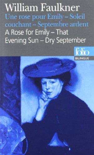 Une rose pour Emily; Soleil couchant; Septembre ardent. A Rose for Emily; That Evening Sun; Dry September