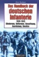 Das Handbuch der deutschen Infanterie 1939 - 1945