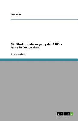 Die Studentenbewegung der 1960er Jahre in Deutschland