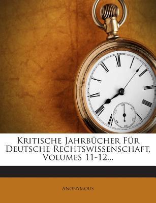 Kritische Jahrbucher Fur Deutsche Rechtswissenschaft, Volumes 11-12...
