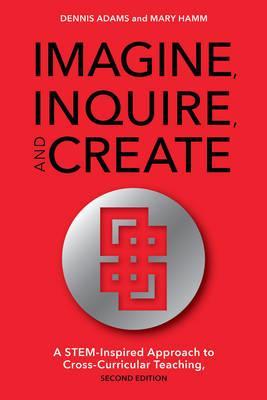 Imagine, Inquire, and Create