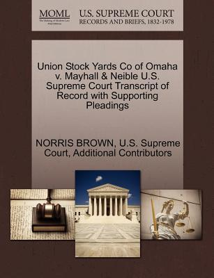 Union Stock Yards Co of Omaha V. Mayhall & Neible U.S. Supreme Court Transcript of Record with Supporting Pleadings