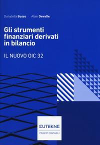 Gli strumenti finanziari derivati in bilancio. Il nuovo OIC 32