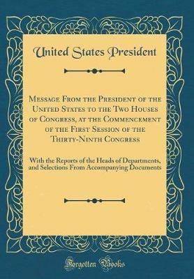 Message From the President of the United States to the Two Houses of Congress, at the Commencement of the First Session of the Thirty-Ninth Congress