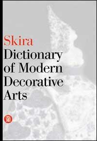 Skira Dictionary of Modern Decorative Arts