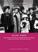 Una torma di donne dai cappelli enormi, in marcia - A Mighty Horde of Women in Very BigHats, Advancing
