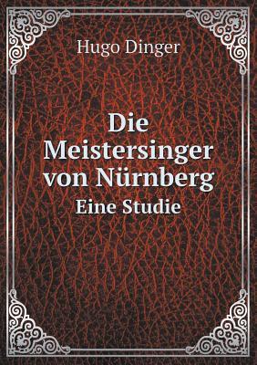 Die Meistersinger Von Nurnberg Eine Studie