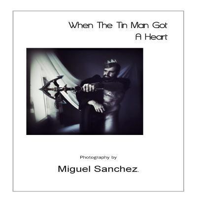When the Tin Man Got a Heart