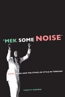 """""""Mek Some Noise"""""""