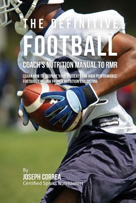 The Definitive Football Coach's Nutrition Manual to Rmr