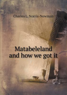 Matabeleland and How We Got It