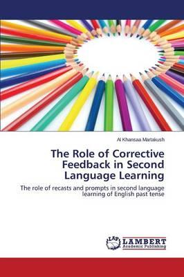 The Role of Corrective Feedback in Second Language Learning