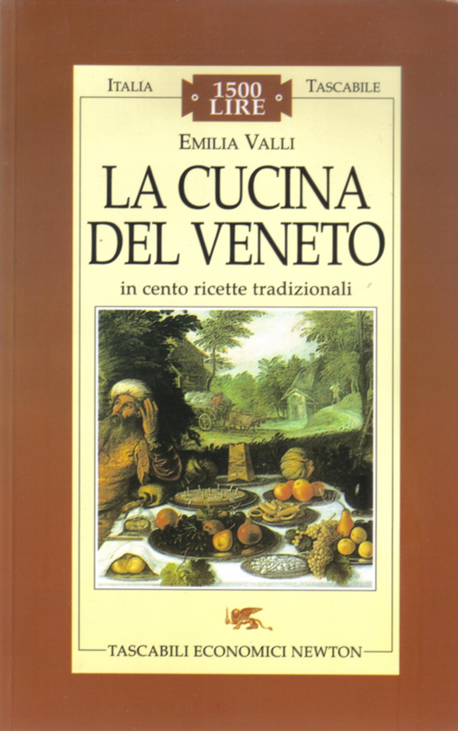 La cucina del Veneto in cento ricette tradizionali