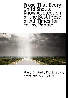 Prose That Every Child Should Know a Selection of the Best Prose of All Times for Young People