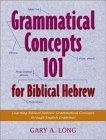 Grammatical Concepts 101 for Biblical Hebrew