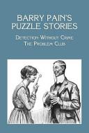 Barry Pain's Puzzle Stories