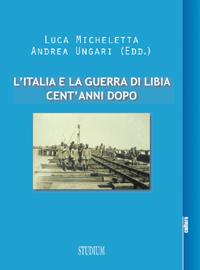 L'Italia e la guerra di Libia cent'anni dopo