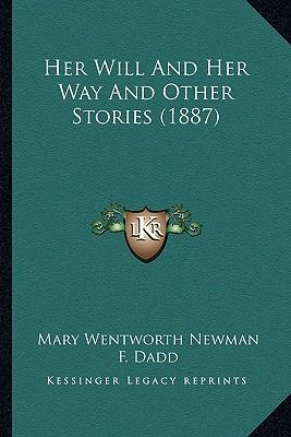 Her Will and Her Way and Other Stories (1887)