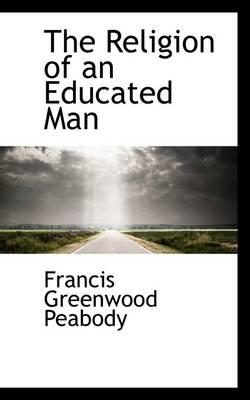 The Religion of an Educated Man