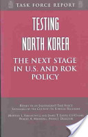 Testing North Korea: The Next Stage in U.S. and ROK Policy
