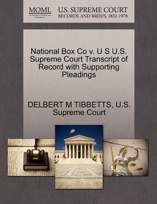 National Box Co V. U S U.S. Supreme Court Transcript of Record with Supporting Pleadings