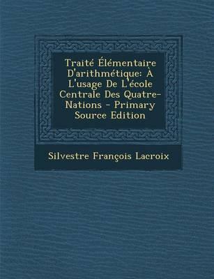 Traite Elementaire D'Arithmetique