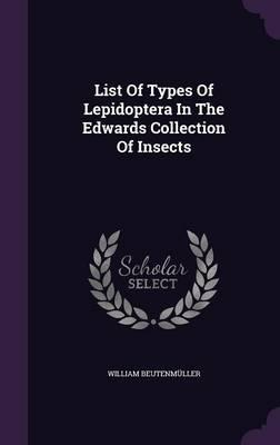 List of Types of Lepidoptera in the Edwards Collection of Insects