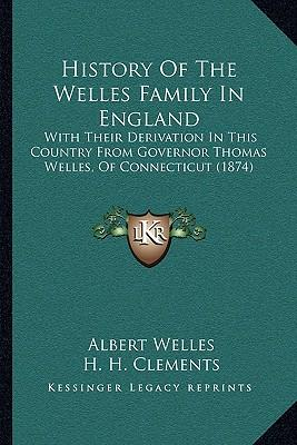 History of the Welles Family in England History of the Welles Family in England