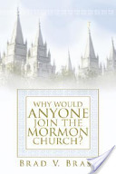 Why Would Anyone Join the Mormon Church?