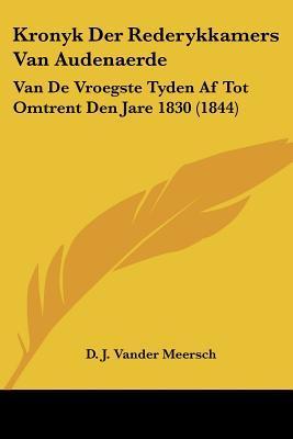 Kronyk Der Rederykkamers Van Audenaerde