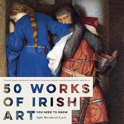 50 Works of Irish Art You Need to Know
