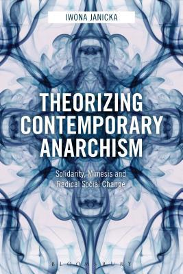 Theorizing Contemporary Anarchism