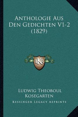 Anthologie Aus Den Gedichten V1-2 (1829)