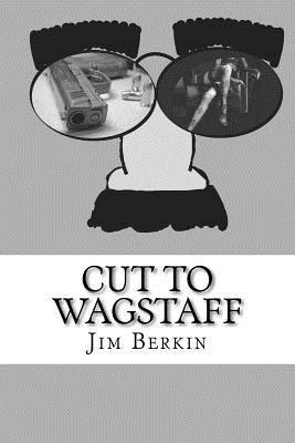 Cut to Wagstaff