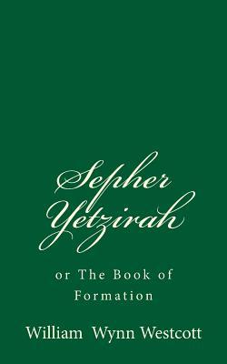 Sepher Yetzirah or the Book of Formation