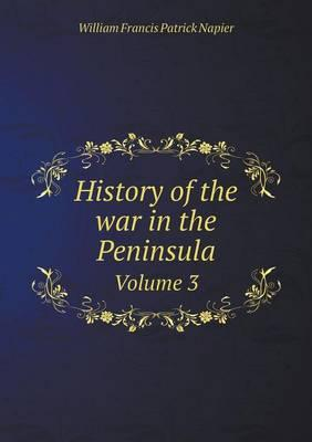 History of the War in the Peninsula Volume 3