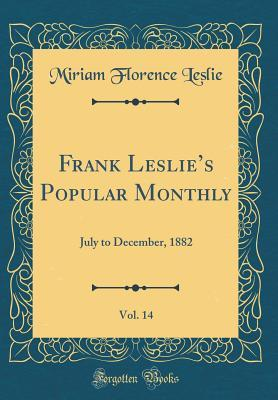 Frank Leslie's Popular Monthly, Vol. 14