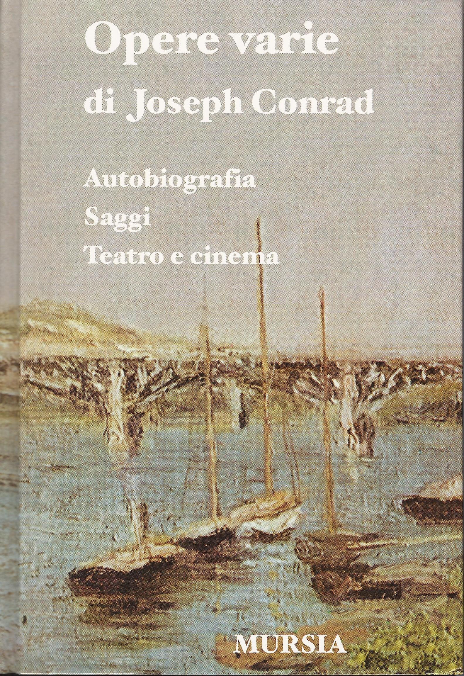 Opere varie: Autobiografia - Saggi - Teatro e cinema