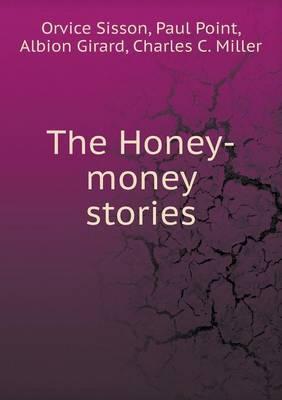 The Honey-Money Stories