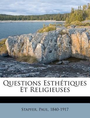Questions Esthetiques Et Religieuses