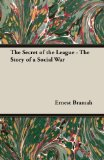 The Secret of the League - The Story of a Social War