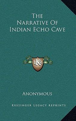 The Narrative of Indian Echo Cave