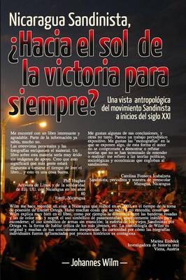 Nicaragua Sandinista, ¿Hacia el sol de la victoria para siempre?