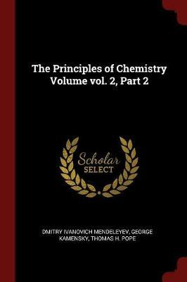The Principles of Chemistry Volume Vol. 2, Part 2