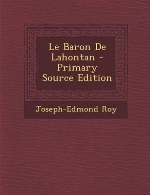 Le Baron de Lahontan - Primary Source Edition