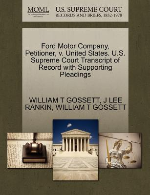 Ford Motor Company, Petitioner, V. United States. U.S. Supreme Court Transcript of Record with Supporting Pleadings