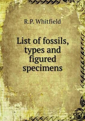 List of Fossils, Types and Figured Specimens